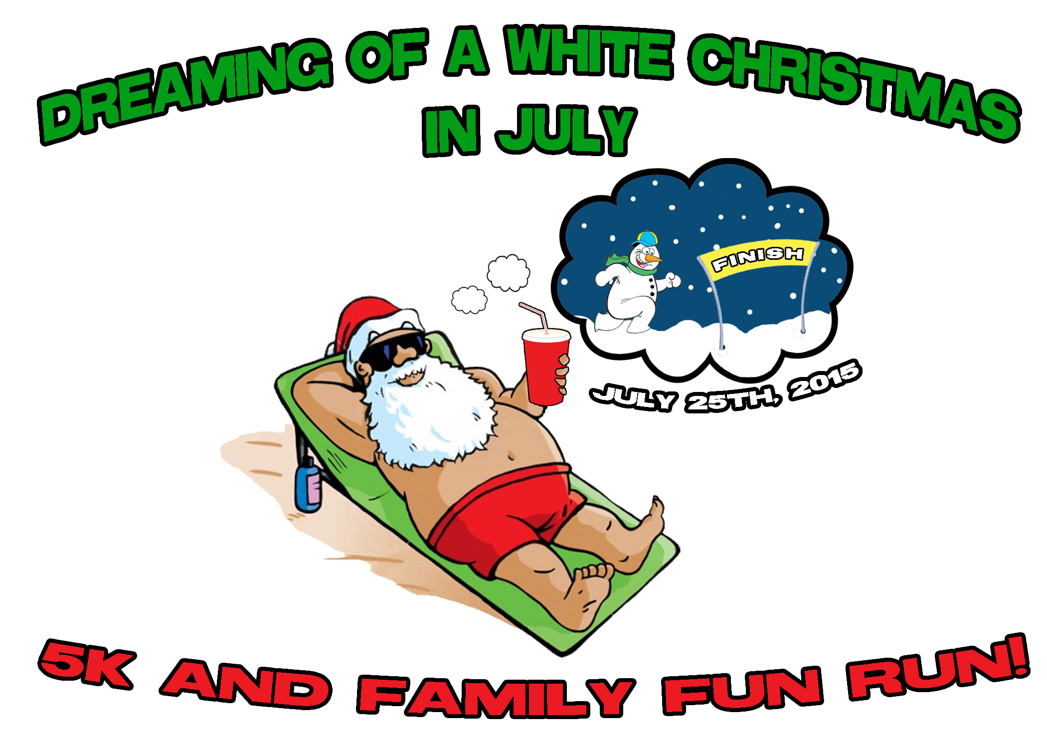 Fun Christmas In July Ideas.Dreaming Of A White Christmas In July 5k And Fun Run Big